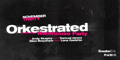 Orkestrated — Warehouse Party