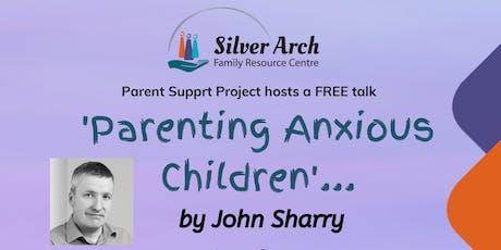 Parenting Anxious Children tickets