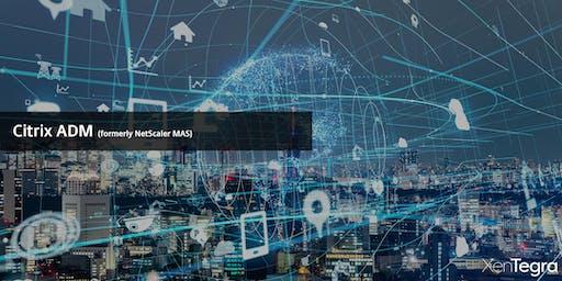 CT: Citrix ADM (Formerly NetScaler MAS) Technical Hands-On Workshop (12/12/2019)
