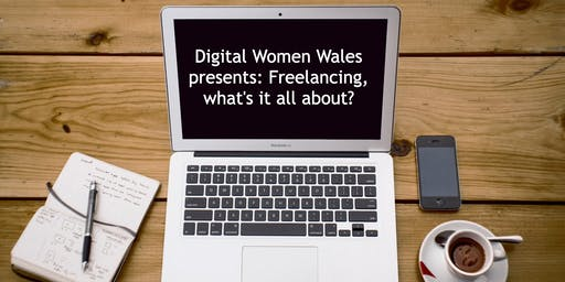Digital Women Wales presents: Freelancing, What's it all About?