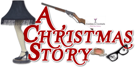 A Christmas Story Cookies & Cocktails Class