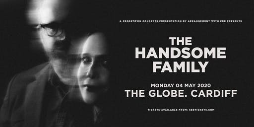 The Handsome Family & Special Guests (The Globe, Cardiff)