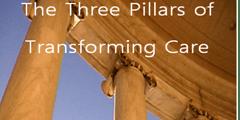 Three Pillars of Transforming Care