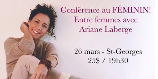 ST-GEORGES - Conférence au Féminin - Entre Femmes avec Ariane Laberge 25$