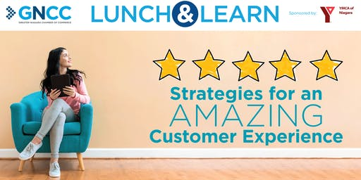 Lunch & Learn: Strategies for an Amazing Customer Experience