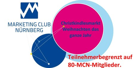 """CHRISTKINDLESMARKT: """"Und wer da kommt, der soll willkommen sein!"""" –Weihnachten das ganze Jahr - Marketing Club Nürnberg - MCN billets"""