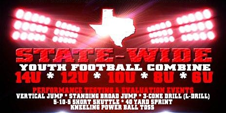 HOUSTON ~ State-Wide Youth Football Combine