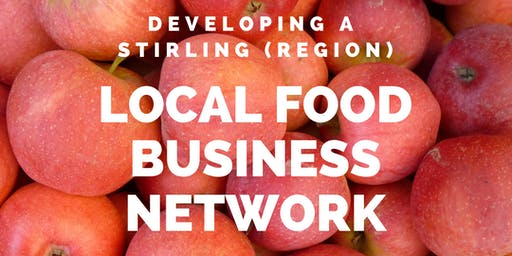 Developing a Stirling (region) Local Food Business Network