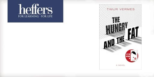 The Hungry and the Fat: an evening with Timur Vermes