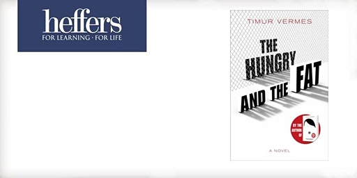 'The Hungry and the Fat': an evening with Timur Vermes