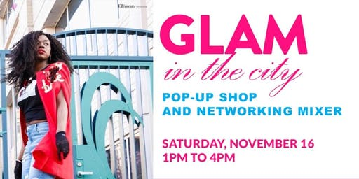 Glam in the City Pop-up & Networking Mixer