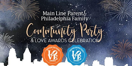 Main Line Parent & Philly Family Community Party & LOVE Awards Celebration tickets