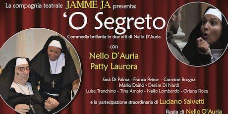 """""""'O SEGRETO"""" Commedia brillante in due atti di Nello D'Auria tickets"""