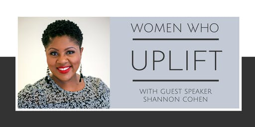 Women Who UPLIFT — Presented by Consumers Credit Union