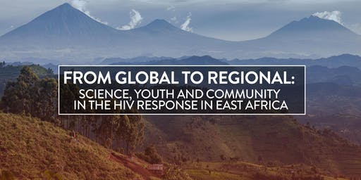 From global to regional: Science, youth and community in the HIV response in East Africa