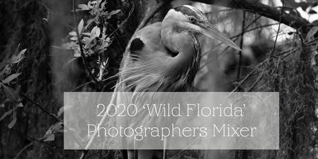 2020 Wild Florida  Photographers Mixer tickets