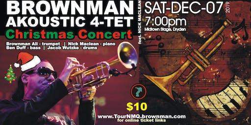 BROWNMAN AKOUSTIC 4-TET -- HOLIDAY CONCERT!!! (Dryden)