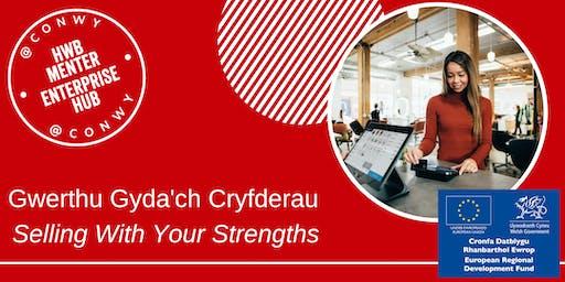 Gwerthu gyda'ch cryfderau - Selling with your strengths