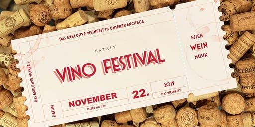 EATALY VINO FESTIVAL | ENOTECA | Essen, Wein, Musik (SOLD-OUT)