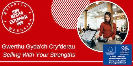 Gwerthu gyda'ch cryfderau - Selling with your strengths tickets