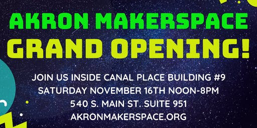 Akron MakerSpace New Location Grand Opening