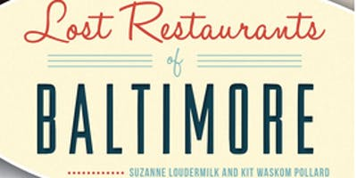 BIG Time with The Lost Restaurants of Baltimore