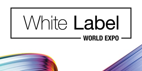 White Label World Expo Tickets