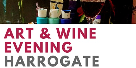 Art And Wine Evening Harrogate tickets