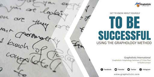 GET TO KNOW ABOUT YOURSELF TO BE SUCCESSFUL USING GRAPHOLOGY