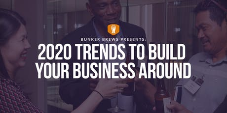Bunker Brews PHL: 2020 Trends To Build Your Business Around tickets