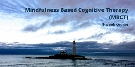 Mindfulness Based Cognitive Therapy - An 8-week Course tickets