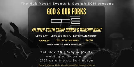 God & Our Forks - A 'Hub Youth' Worship and Dinner Night tickets