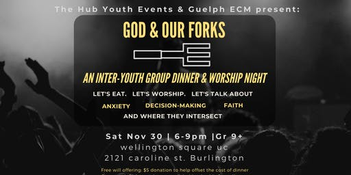 God & Our Forks - A 'Hub Youth' Worship and Dinner Night