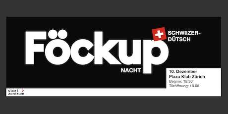 Föckup Nacht Zürich 2019 Tickets