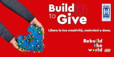 Build To Give - Libera la tua creatività, costruisci e dona biglietti