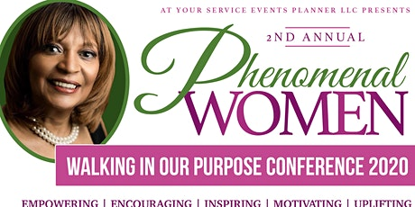 """Phenomenal Women Walking in Our Purpose Conference """"Crush Your Goals""""  2020 tickets"""