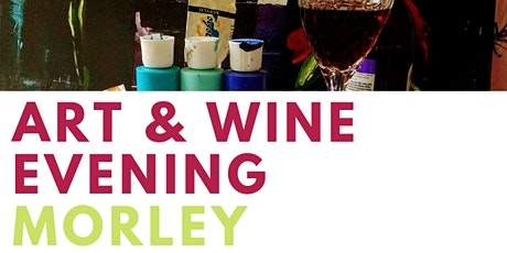 Art And Wine Evening Morley tickets