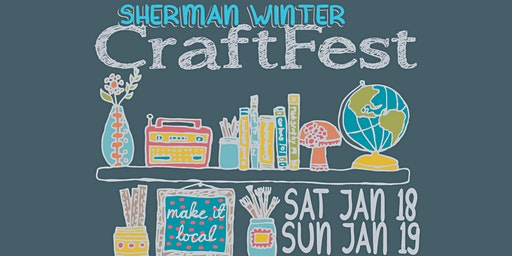 Sherman Winter CraftFest - SATURDAY