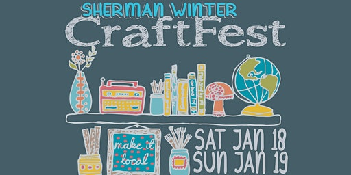 Sherman Winter CraftFest - SUNDAY