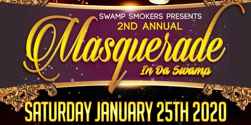 SWAMPSMOKERS 2ND ANNUAL MASQUERADE BALL