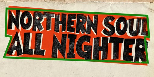 3 CLUBS NORTHERN SOUL ALL NIGHTER