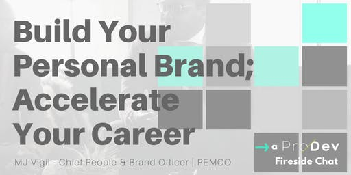 Build Your Personal Brand; Accelerate Your Career