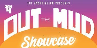 Out The Mud Showcase