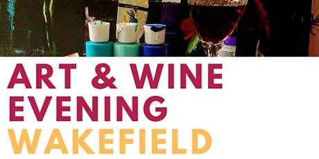 Art And Wine Evening Wakefield tickets