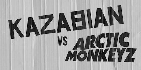 Kazabian vs Arctic Monkeyz tickets
