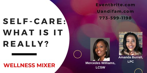 SELF-CARE WHAT IS IT REALLY?  Wellness Mixer