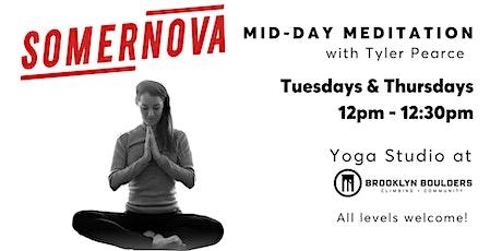 Mid-Day Meditation at Somernova  tickets
