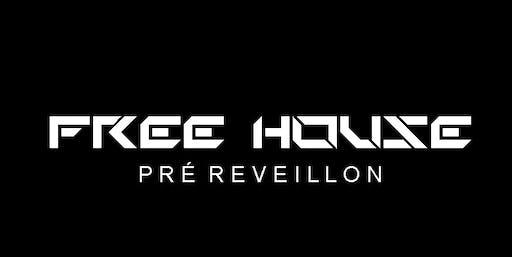 Free House ( PRÉ REVEILLON  )