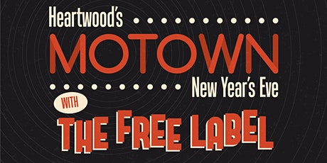 Heartwood's Motown NYE with The Free Label tickets