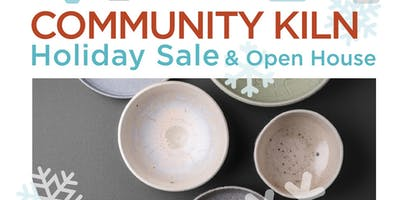 Community Kiln Holiday Sale and Open House